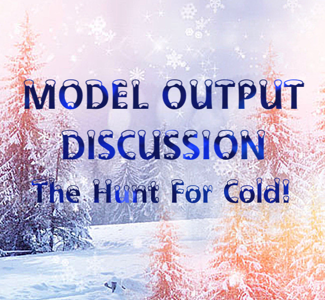 Model output discussion - The Hunt For Cold